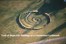 """the trail of hope: the building of a ceremonial earthwork """