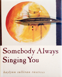 Somebody Always Singing You